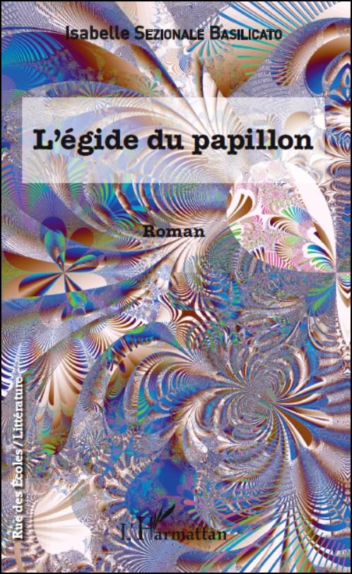 L'égide du papillon , Roman d'Isabelle Sezionale Basilicato Docteur en Mathématiques et auteur. L analyse