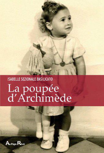 La poupée d'Archimède, Roman d'Isabelle Sezionale Basilicato Docteur en Mathématiques et auteur