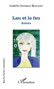 Lau et le feu , Roman d'Isabelle Sezionale Basilicato Docteur en Mathématiques et auteur