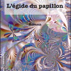 L'égide du papillon , Roman d'Isabelle Sezionale Basilicato Docteur en Mathématiques et auteur. La renaissance